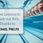 Three Lessons to Teach our Kids Thanks to Michael Phelps