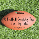 10 Football Gameday Tips for Tiny Tots (and Big Kids, Too)