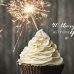 40 thoughts as I turn 40