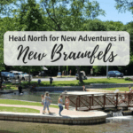 Head North for New Adventures in New Braunfels