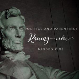 Politics & Parenting