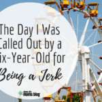 The Day I Was Called Out by a Six-Year-Old for Being a Jerk