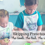 Skipping Preschool: The Good, The Bad, The Ugly