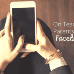 On Teachers, Parents, and Facebook
