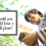 Should your child have a cell phone?
