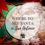 Santa Claus is Coming to Town: Where to See Santa in San Antonio