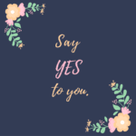 """Say """"Yes"""" to You"""
