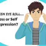 The Teen Eye Roll: Sass or Self Expression?
