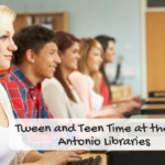 This Ain't Your Toddler's Storytime: Tween and Teen Time at San Antonio Libraries