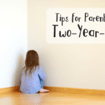 Are We Terrible Yet?: Some Tips for Parents of Two-Year-Olds