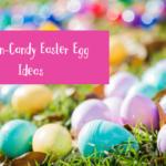 25 Non-Candy Easter Egg Ideas