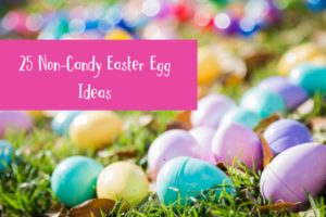 25 Non-Candy Easter Egg Ideas
