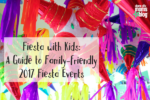 Fiesta with Kids- A Guide to Family-friendly Fiesta® Events