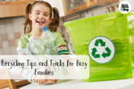 Recycling Tips and Tricks for Busy Families