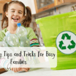 Recycling Tips & Tricks for Busy Families