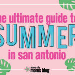 ACMB's Ultimate Guide to Summer in San Antonio