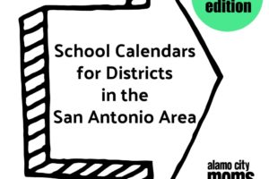 School Calendars for Districts in the San Antonio Area | Alamo City Moms Blog