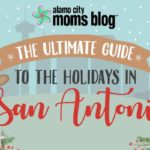 The Ultimate Guide to Holiday Events in San Antonio