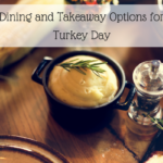 2017 Thanksgiving Roundup: Dining and Takeaway Options for Turkey Day