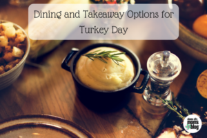Dining and Takeaway Options for Turkey Day