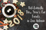 Kid-friendly New Year's Eve Events in San Antonio