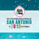 New and Exciting Things Coming to San Antonio in 2018 and Beyond