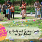 A Hunting We Will Go: Egg Hunts & Spring Events in San Antonio
