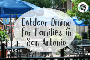 Outdoor Dining for Families in San Antonio