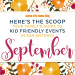 San Antonio Scoop: A Guide to Family-friendly Events in September