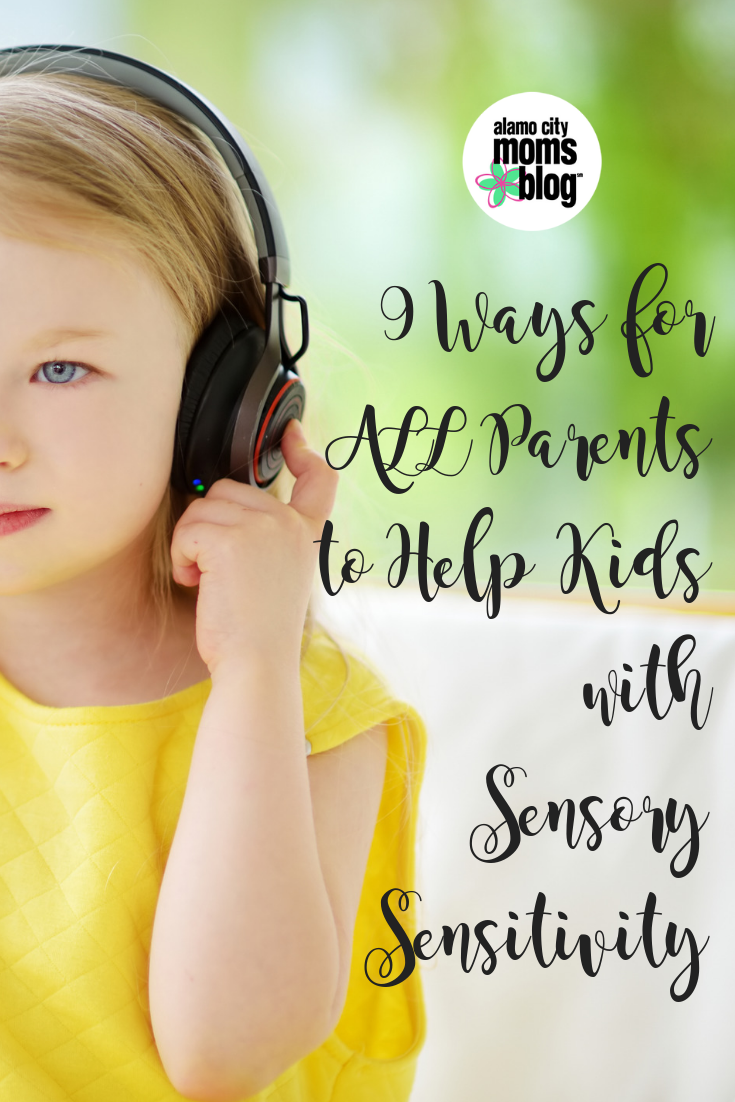 9 Out Of 10 Parents Think Their Kids >> 9 Ways For All Parents To Help Kids With Sensory Sensitivity