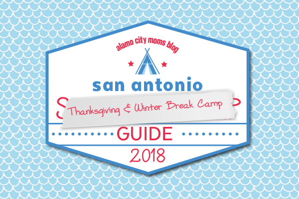 thanksgiving and winter break camps in san antonio
