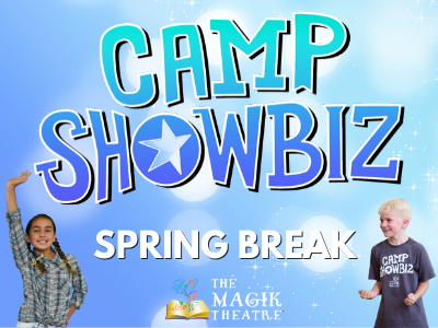 Spring Break Camp 2020 - Magik Theatre Camp Showbiz
