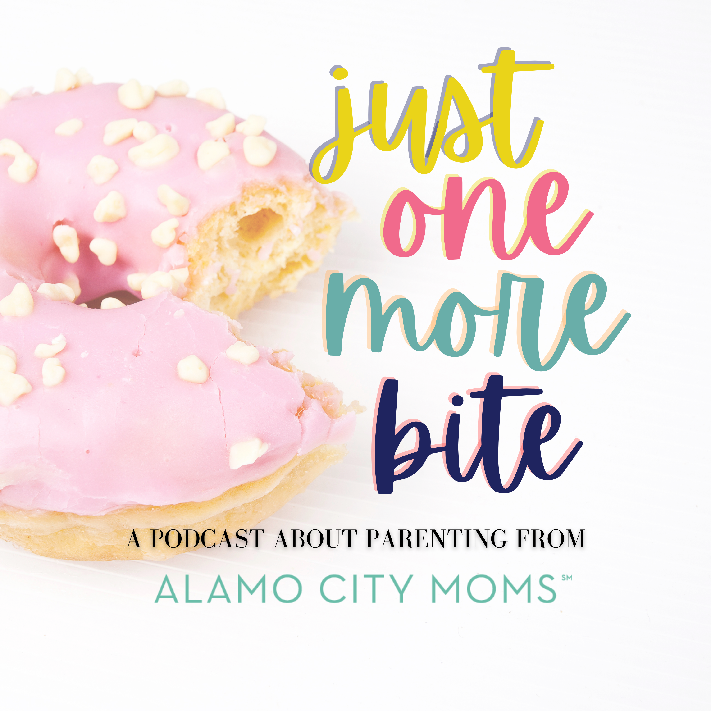 Just One More Bite - A Parenting Podcast from Alamo City Moms