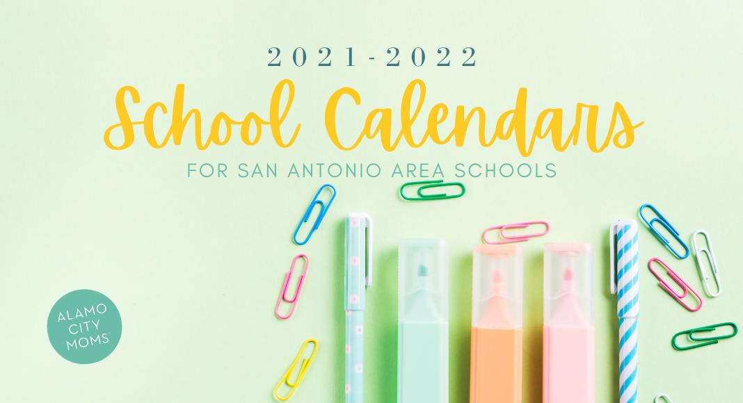 Saisd Calendar 2022.School Calendars For Districts In The San Antonio Area 2021 2022